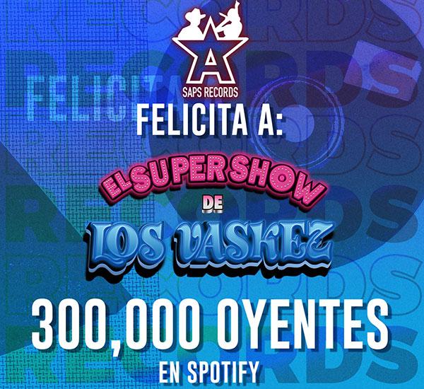 Super show de los Vaskez gana 300 mil oyentes en Spotify